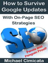 How to Survive Google Updates With On-Page SEO Strategies (Panda and Penguin Proof)