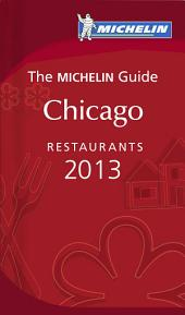 MICHELIN Guide Chicago 2013: Restaurants & Hotels, Edition 3