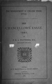 The Development of English Prose Style: The Chancellor's Essay, 1881