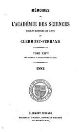 Memoires de l'Académie des sciences, belles-lettres et arts de Clermont-Ferrand: Volume24