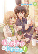 Our Teachers Are Dating! Vol. 2