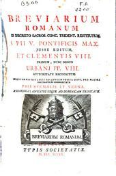 Breviarium Romanum ex decreto sacros. Conc. Trident. restitutum, S. Pii V ... jussu editum ...