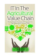 IT in The Agricultural Value Chain: Model based analysis of IT support in the agricultural value chain