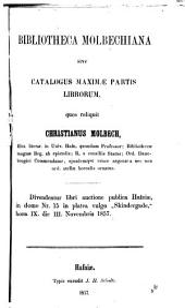 Bibliotheca Molbechiana . sive Catalogus maximæ partis librorum