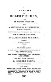 The works of Robert Burns: with an account of his life, and a criticism on his writings, to which are prefixed some observations on the character and condition of the Scottish peasantry, Volume 1