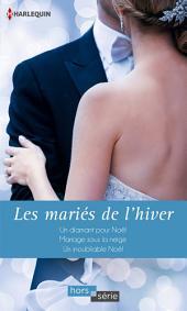 Les mariés de l'hiver: Un diamant pour Noël - Mariage sous la neige - Un inoubliable Noël