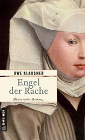 Engel der Rache: Historischer Roman