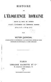 Histoire de l'éloquence romaine depuis la mort de Cicéron jusqu'à l'avènement de l'empereur Hadrien: Volume2