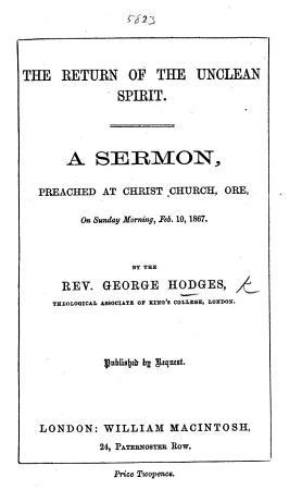 The Return of the Unclean Spirit  a Sermon  on Luke Xi  24 26   PDF