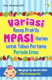 Variasi Resep Praktis MPASI Harian Untuk Tahun Pertama Periode Emas