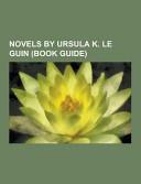 Novels by Ursula K  Le Guin PDF