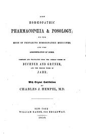 New homœopathic pharmacopæia & posology: or the mode of preparing homoeopathic medicines and the administration of doses
