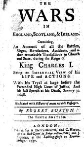 The wars in England, Scotland, & Ireland ... By R. B. i.e. Richard Burton. The sixth edition revised and corrected