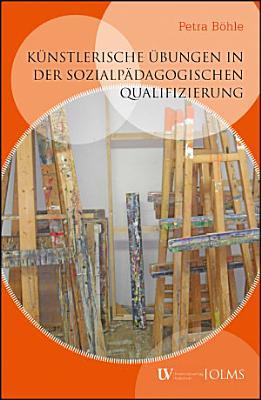 K  nstlerische   bungen in der sozialp  dagogischen Qualifizierung PDF