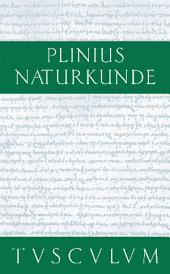 Medizin und Pharmakologie: Heilmittel aus den Gartengewächsen: Naturkunde / Naturalis Historia in 37 Bänden, Ausgabe 2