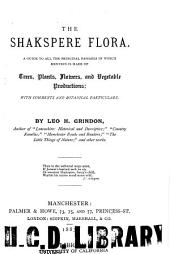 The Shakspere Flora: A Guide to All the Principal Passages in which Mention is Made of Trees, Plants, Flowers, and Vegetable Productions