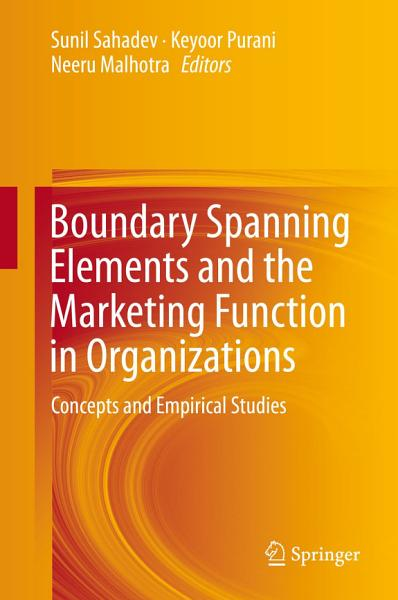 Boundary Spanning Elements and the Marketing Function in Organizations PDF