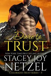 Dare to Trust (Colorado Trust Series - 5)