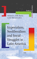 Imperialism  Neoliberalism and Social Struggles in Latin America PDF