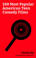 Focus On  100 Most Popular American Teen Comedy Films PDF