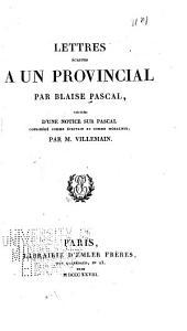 Lettres écrites à un provincial, précédées d'une notice sur Pascal considéré comme écrivain et comme moraliste