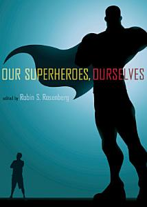 Our Superheroes  Ourselves Book