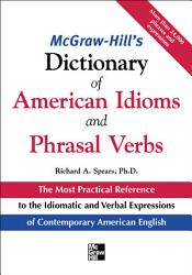 Mcgraw Hill S Dictionary Of American Idoms And Phrasal Verbs Book PDF