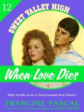 When Love Dies (Sweet Valley High #12)