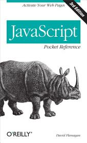 JavaScript Pocket Reference: Activate Your Web Pages, Edition 3
