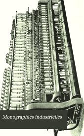 Monographies industrielles: Aperçu économique, technologique et commercial. Filature mécanique du cotton, du lin, du chanvre et du jute