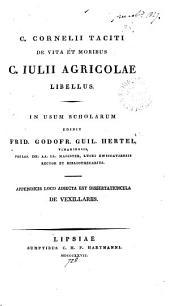 C. Cornelii Tactii de vita et moribus C. Iulii Agricolae libellus. Ed. F.G.G. Hertel. Appendicis loco adiecta est dissertatiuncula de versillariis