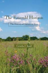 The Emerald Horizon: The History of Nature in Iowa