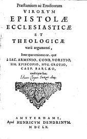 Praestantium ac eruditorum virorum epistolae ecclesiasticae et theologicae