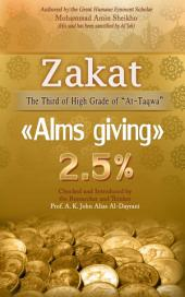 "Zakat ""Alms giving: The Third of High Schools of ""At-Taqwa"" (Seeing by Al'lah's Light)"