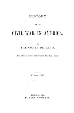 History of the Civil War in America  book 1  Eastern Tennessee  book 2  Siege of Chattanooga  book 3  The third winter  book 4  The war in the South west PDF