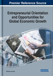 Entrepreneurial Orientation and Opportunities for Global Economic Growth PDF