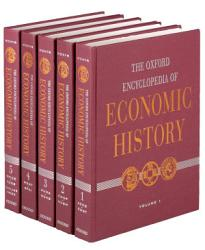 The Oxford Encyclopedia Of Economic History Book PDF