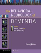 The Behavioral Neurology of Dementia: Edition 2