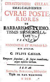 Christophori Cellarii Smalcaldiensis curae posteriores de barbarismis et idiotismis sermonis latini