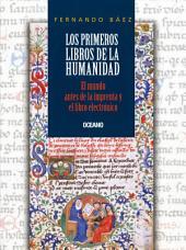 Los primeros libros de la humanidad: El libro antes de la imprenta y el libro electrónico