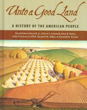 Unto a Good Land: A History of the American People, Volume 1