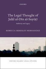 The Legal Thought of Jalal Al-Din Al-Suyuti