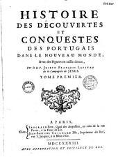 Histoire des découvertes et conquestes des Portugais dans le nouveau monde, avec figures en taille douce par le R. P. Joseph-François Lafitau..., [ill. par J. B. Scotin]: Volume1