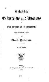 Geschichte Oesterreichs und Ungarns im ersten jahrzehnt des 19. jahrhunderts: Bände 1-2