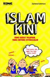 Islam Kini: Yang Berat Dilupain, Yang Enteng Ditinggalin