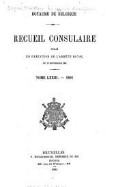Recueil Consulaire Contenant les Rapports Commerciaux des Agents Belges à L'Étranger: Volume73