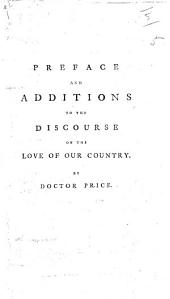 Preface and additions to the [third edition of the] Discourse on the Love of our Country