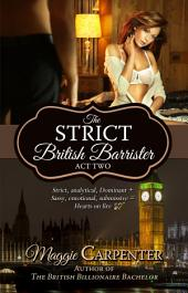 The Strict British Barrister: Act Two