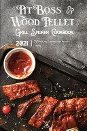 Pit Boss Wood Pellet Grill & Smoker Cookbook 2021