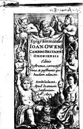 Epigrammatum Ioan. OwenI Cambro BritannI Oxonienis